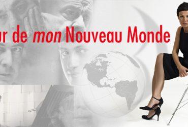 Autour de <i>mon</i> Nouveau Monde
